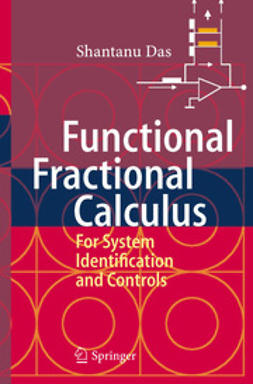 Das, Shantanu - Functional Fractional Calculus for System Identification and Controls, ebook