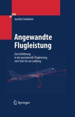 Scheiderer, Joachim - Angewandte Flugleistung, ebook