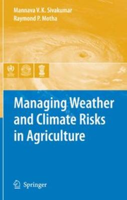Motha, Raymond P. - Managing Weather and Climate Risks in Agriculture, ebook