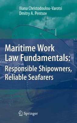 Maritime Work Law Fundamentals: Responsible Shipowners, Reliable Seafarers