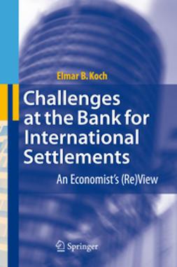 Koch, Elmar B. - Challenges at the Bank for International Settlements, e-bok