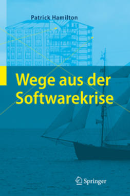 Hamilton, Patrick - Wege aus der Softwarekrise, ebook