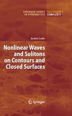 Ludu, Andrei - NonlinearWaves and Solitons on Contours and Closed Surfaces, ebook