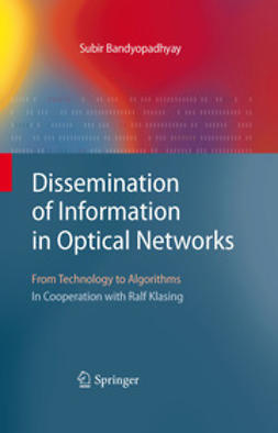 Bandyopadhyay, Subir - Dissemination of Information in Optical Networks, ebook