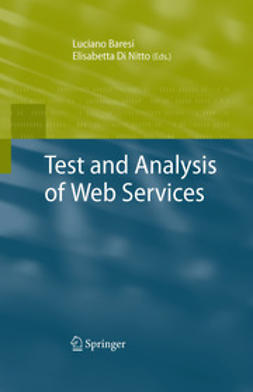 Baresi, Luciano - Test and Analysis of Web Services, ebook