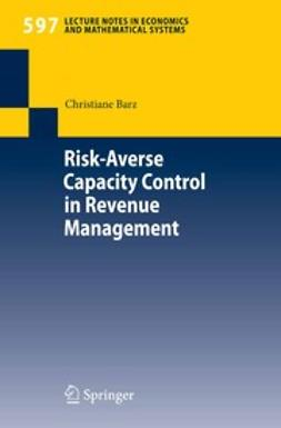 Barz, Christiane - Risk-Averse Capacity Control in Revenue Management, ebook