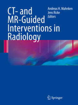 Mahnken, Andreas H. - CT- and MR-Guided Interventions in Radiology, ebook