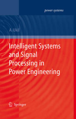 Ukil, Abhisek - Intelligent Systems and Signal Processing in Power Engineering, ebook
