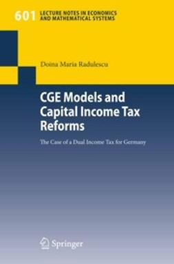 Radulescu, Doina Maria - CGE Models and Capital Income Tax Reforms, ebook