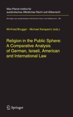 Brugger, Winfried - Religion in the Public Sphere: A Comparative Analysis of German, Israeli, American and International Law, e-bok