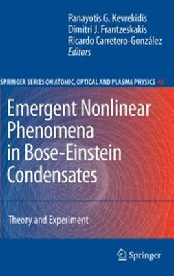 Carretero-González, Ricardo - Emergent Nonlinear Phenomena in Bose-Einstein Condensates, ebook