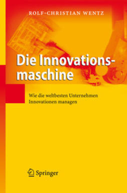 Wentz, Rolf-Christian - Die Innovationsmaschine, ebook