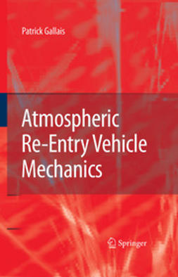 Gallais, Patrick - Atmospheric Re-Entry Vehicle Mechanics, ebook