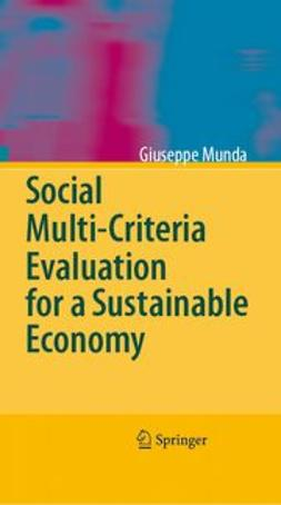 Munda, Giuseppe - Social Multi-Criteria Evaluation for a Sustainable Economy, ebook