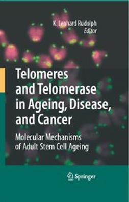 Rudolph, K. Lenhard - Telomeres and Telomerase in Ageing, Disease, and Cancer, e-kirja