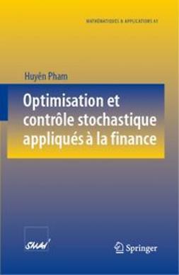 Pham, Huyên - Optimisation et contrôle stochastique appliqués à la finance, e-kirja