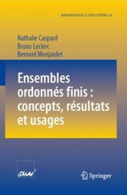 Caspard, Nathalie - Ensembles ordonnés finis : concepts, résultats et usages, e-kirja