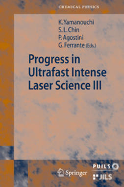 Agostini, Pierre - Progress in Ultrafast Intense Laser Science III, ebook