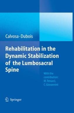 Calvosa, Giuseppe - Rehabilitation in the dynamic stabilization of the lumbosacral spine, ebook