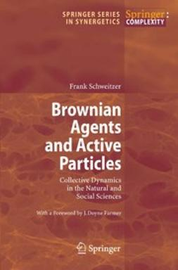 Schweitzer, Frank - Browning Agents and Active Particles, ebook