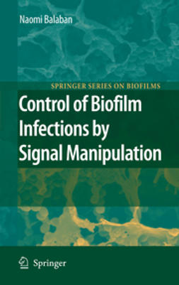 Balaban, Naomi - Control of Biofilm Infections by Signal Manipulation, ebook