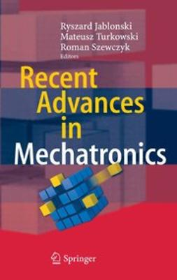 Jabłoński, Ryszard - Recent Advances in Mechatronics, e-bok