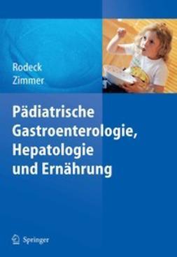 Rodeck, Burkhard - Pädiatrische Gastroenterologie, Hepatologie und Ernährung, ebook