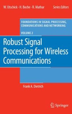 Dietrich, Frank A. - Robust Signal Processing for Wireless Communications, e-bok