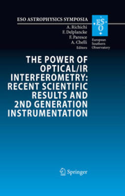 Richichi, A. - The Power of Optical/IR Interferometry: Recent Scientific Results and 2nd Generation Instrumentation, ebook