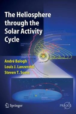 Balogh, André - The Heliosphere through the Solar Activity Cycle, ebook