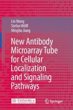 Wang, Lin - New Antibody Microarray Tube for Cellular Localization and Signaling Pathways, ebook