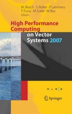 Bez, Wolfgang - High Performance Computing on Vector Systems 2007, ebook