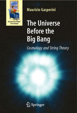 Gasperini, Maurizio - The Universe Before the Big Bang, ebook