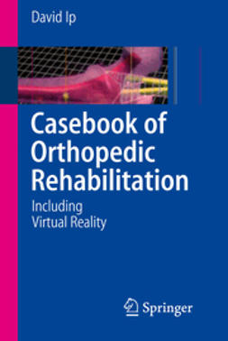 Ip, David - Casebook of Orthopedic Rehabilitation, ebook