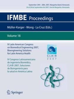 Müller-Karger, Carmen - IV Latin American Congress on Biomedical Engineering 2007, Bioengineering Solutions for Latin America Health, ebook