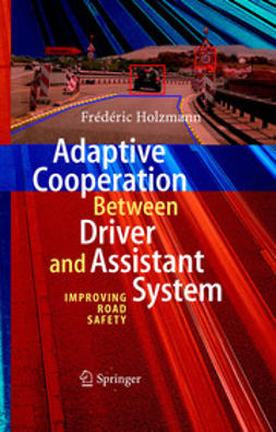 Holzmann, Frédéric - Adaptive Cooperation between Driver and Assistant System, e-bok