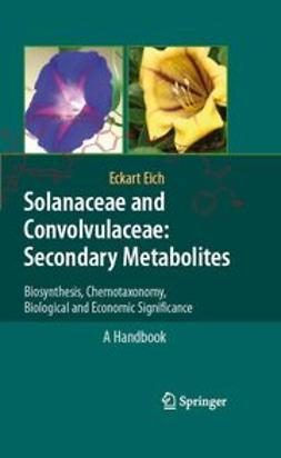 Eich, Eckart - Solanaceae and Convolvulaceae: Secondary Metabolites, ebook