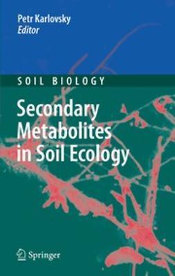 Karlovsky, Petr - Secondary Metabolites in Soil Ecology, ebook