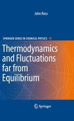 Ross, John - Thermodynamics and Fluctuations far from Equilibrium, ebook