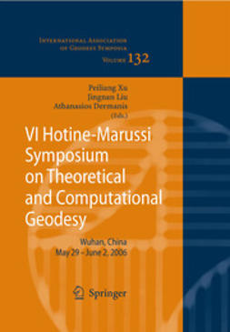 Xu, Peiliang - VI Hotine-Marussi Symposium on Theoretical and Computational Geodesy, ebook