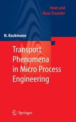 Kockmann, Norbert - Transport Phenomena in Micro Process Engineering, ebook