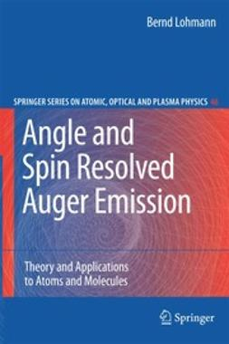 Lohmann, Bernd - Angle and Spin Resolved Auger Emission, ebook