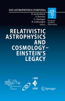 Aschenbach, B. - Relativistic Astrophysics Legacy and Cosmology – Einstein's, ebook