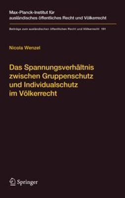 Wenzel, Nicola - Das Spannungsverhältnis zwischen Gruppenschutz und Individualschutz im Völkerrecht, ebook