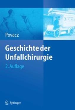Povacz, Fritz - Geschichte der Unfallchirurgie, ebook