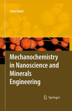 Baláž, Peter - Mechanochemistry in Nanoscience and Minerals Engineering, ebook