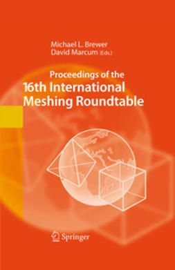 Brewer, Michael L. - Proceedings of the 16th International Meshing Roundtable, e-kirja