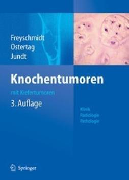 Freyschmidt, Jürgen - Knochentumoren mit Kiefertumoren, ebook