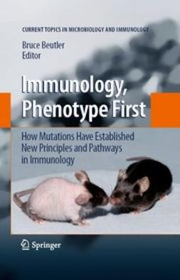 Beutler, Bruce - Immunology, Phenotype First: How Mutations Have Established New Principles and Pathways in Immunology, e-bok