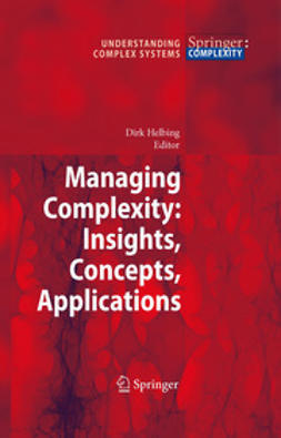 Helbing, D. - Managing Complexity: Insights, Concepts, Applications, ebook